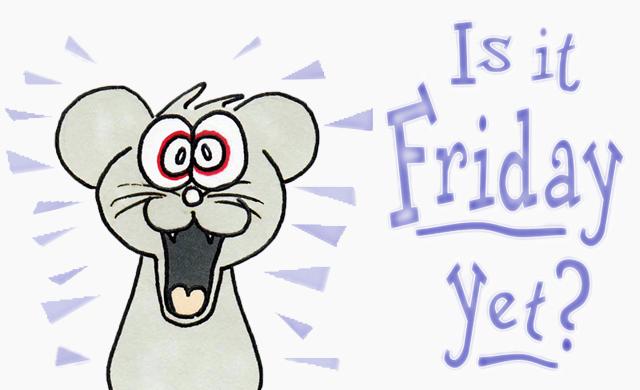 Est-ce que c'est enfin vendredi ?