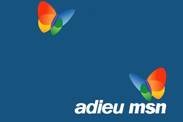Adieu MSN