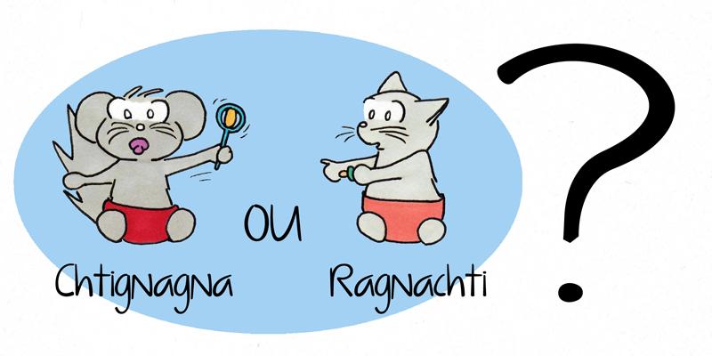Chtignagna ou Ragnachti ?
